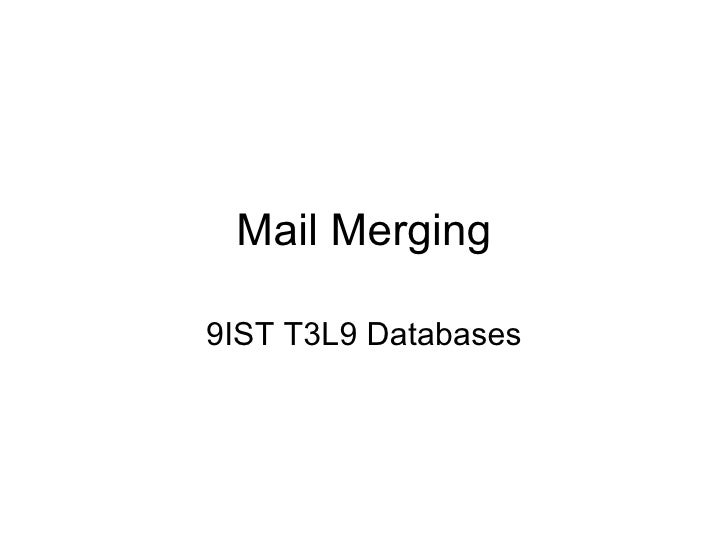 Mail Merging 9IST T3L9 Databases