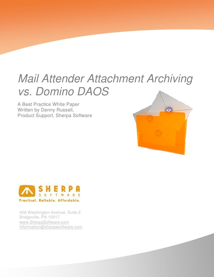 Mail Attender Attachment Archivingvs. Domino DAOSA Best Practice White PaperWritten by Denny Russell,Product Support, Sher...