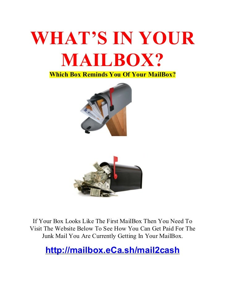 WHAT'S IN YOUR   MAILBOX?        Which Box Reminds You Of Your MailBox?      If Your Box Looks Like The First MailBox Then...