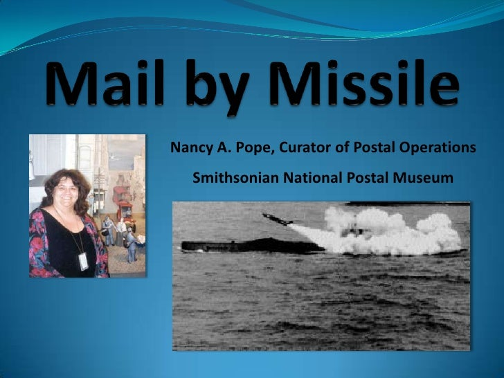 Nancy A. Pope, Curator of Postal Operations    Smithsonian National Postal Museum