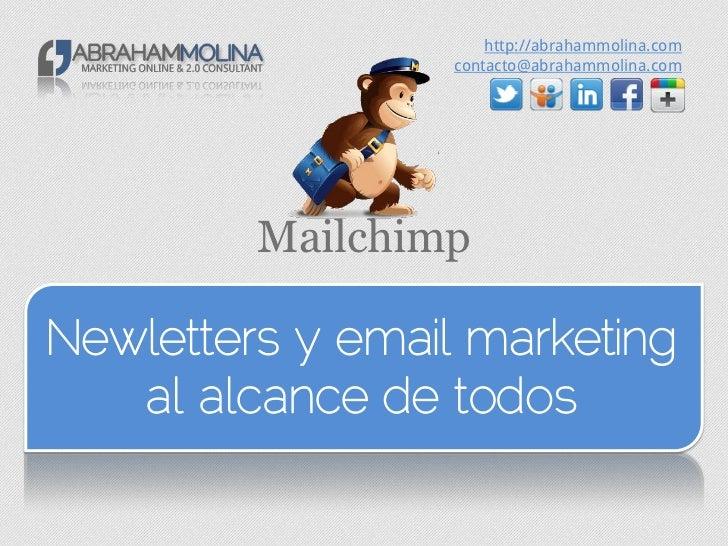 http://abrahammolina.com                  contacto@abrahammolina.com         MailchimpNewletters y email marketing   al al...