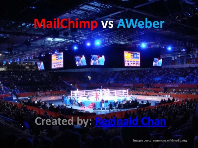 MailChimp vs AWeber Created by: Reginald Chan Image source: commons.wikimedia.org