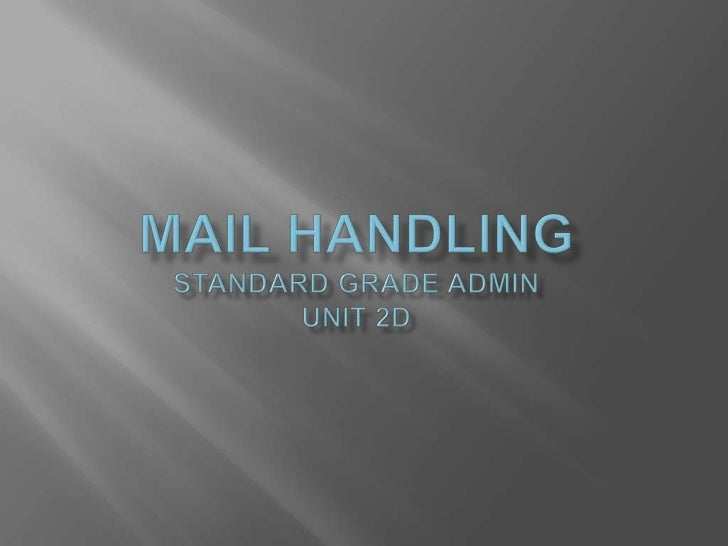   Mail which comes into the business It can be received through the post, facsimile or   by e-mailSTEPS1. Open as normal...