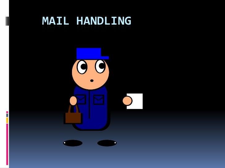 Mail handling powerpoint elizabeth