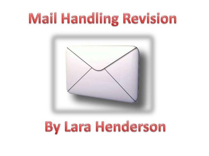 Mail handling revision lara h