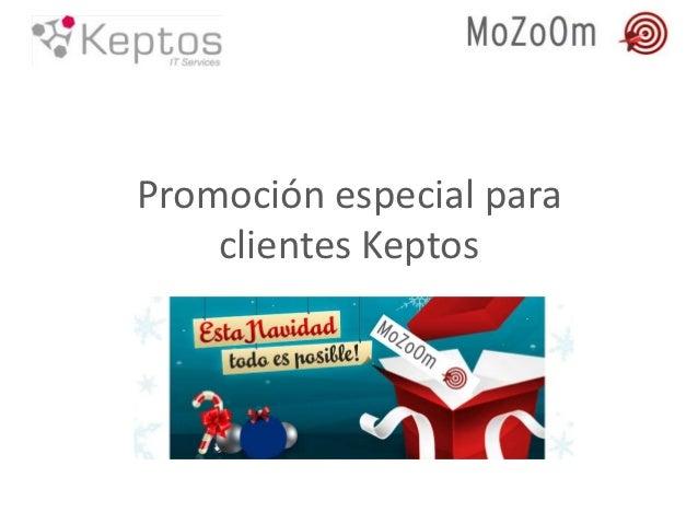 Promoción especial para    clientes Keptos