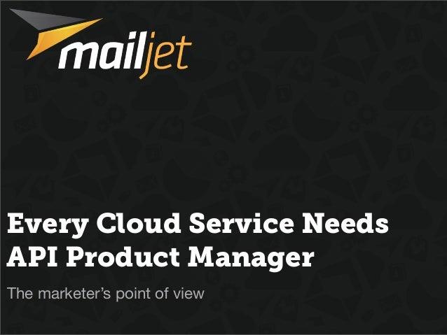 Every Api Needs a Product Manager • Mailjet