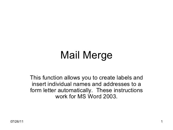 Mail Merge This function allows you to create labels and insert individual names and addresses to a form letter automatica...