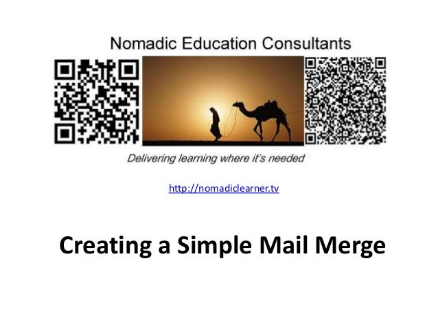 http://nomadiclearner.tv Creating a Simple Mail Merge
