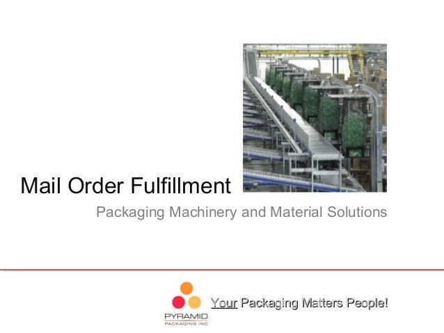 Mail Order Fulfillment - Packaging Equipment