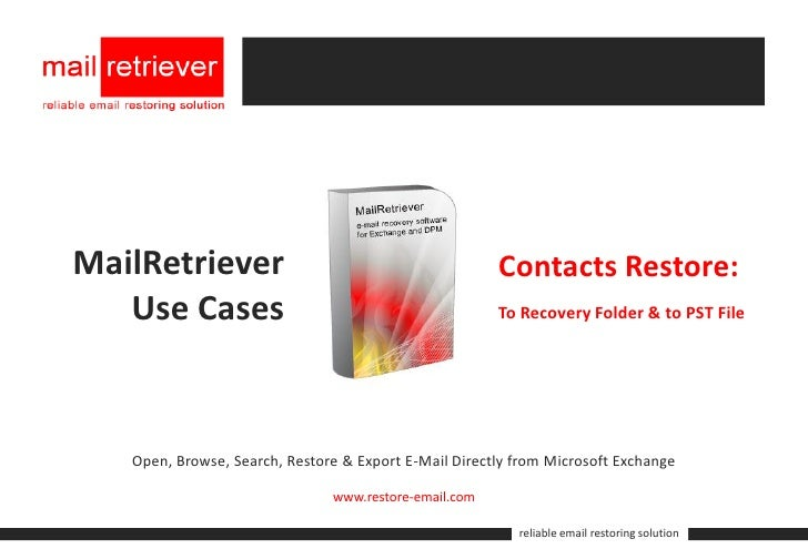 MailRetriever                                          Contacts Restore:    Use Cases                                     ...