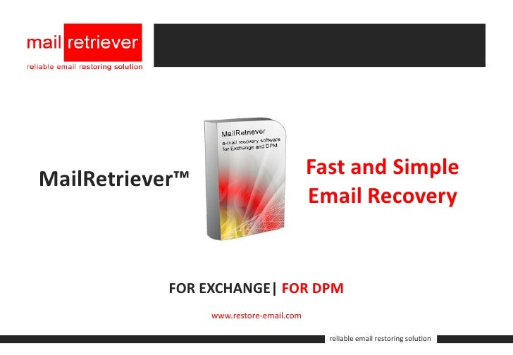 MailRetriever: Fast and Simple Email Recovery