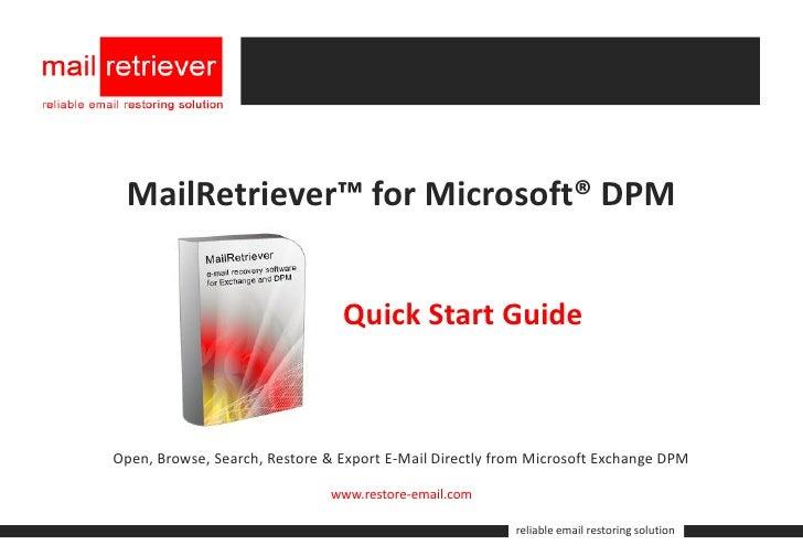 MailRetriever™ for Microsoft® DPM                                   Quick Start Guide    Open, Browse, Search, Restore & E...