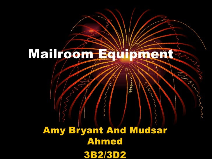 Mailroom Equipment Amy Bryant And Mudsar Ahmed 3B2/3D2