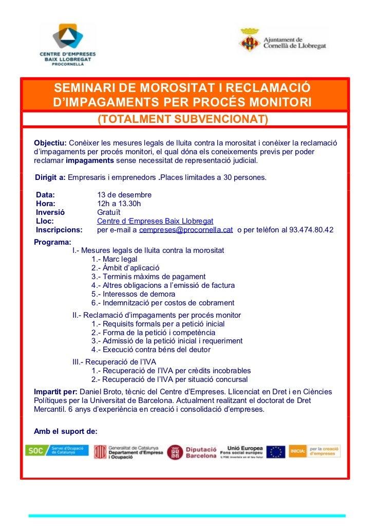 SEMINARI DE MOROSITAT I RECLAMACIÓ     D'IMPAGAMENTS PER PROCÉS MONITORI                    (TOTALMENT SUBVENCIONAT)Object...