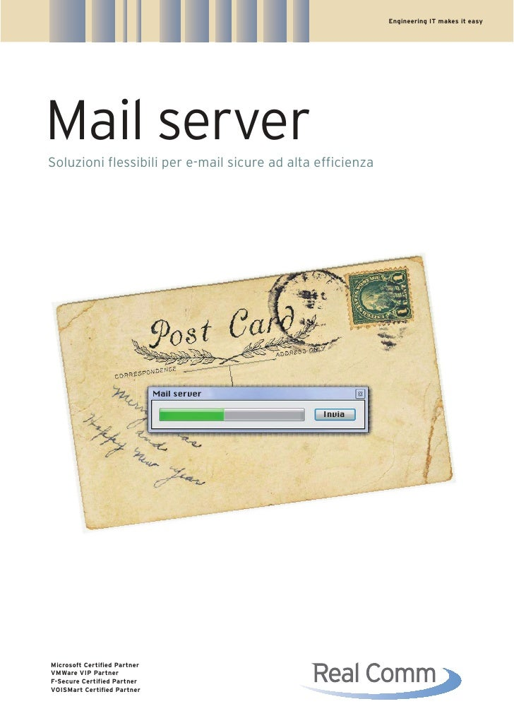 Engineering IT makes it easy     Mail server Soluzioni flessibili per e-mail sicure ad alta efficienza                    ...