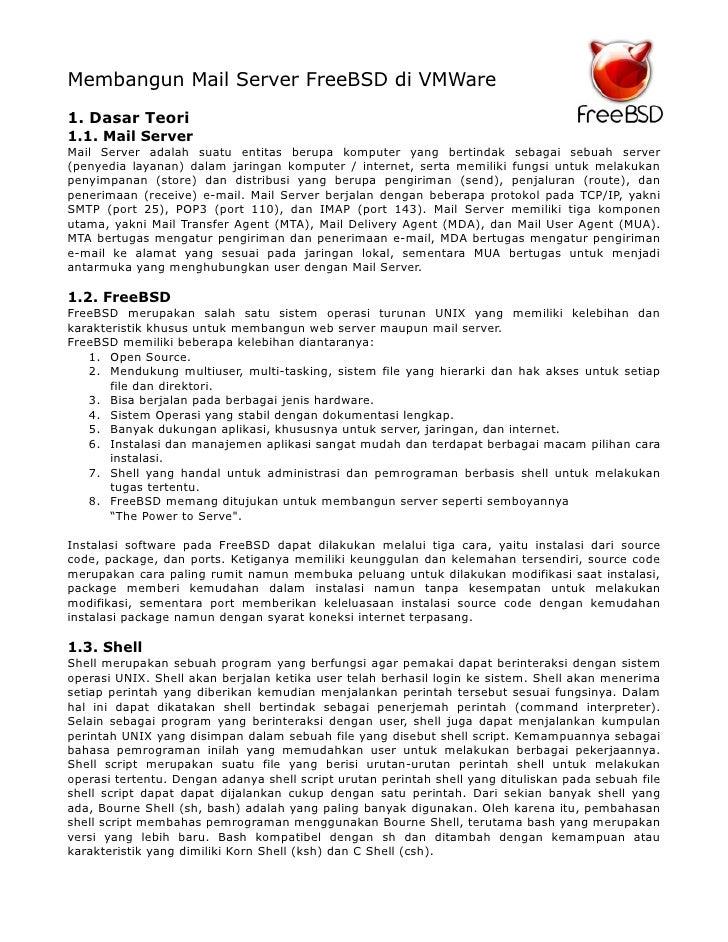 Membangun Mail Server FreeBSD di VMWare 1. Dasar Teori 1.1. Mail Server Mail Server adalah suatu entitas berupa komputer y...