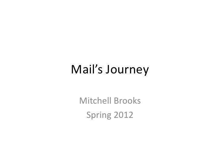 Mail's Journey Mitchell Brooks  Spring 2012