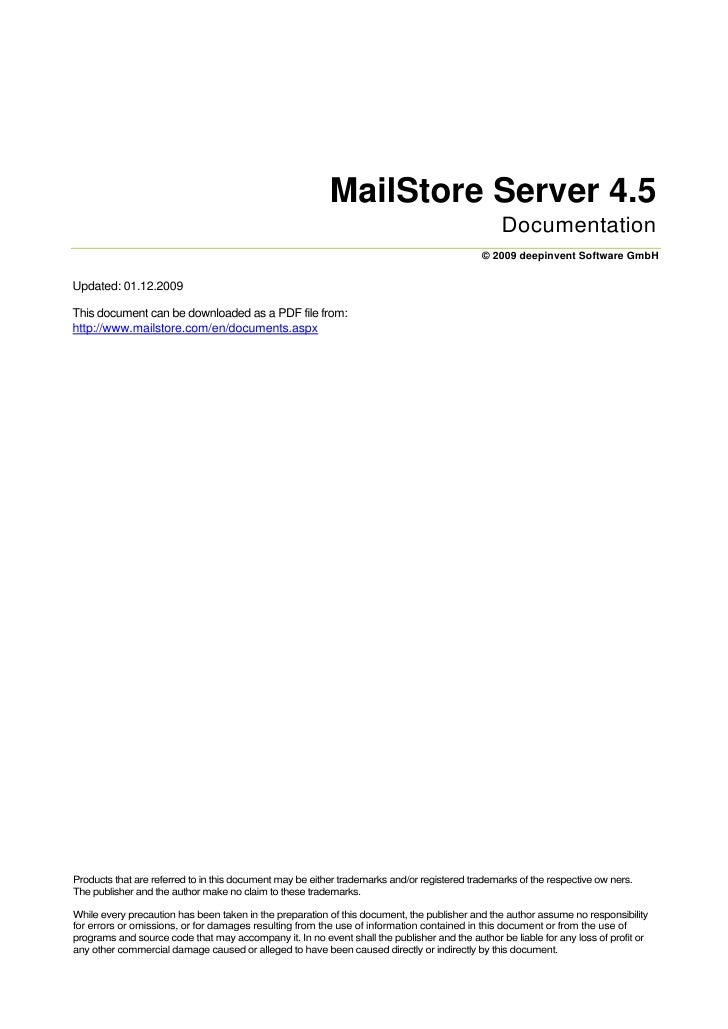 MailStore Server 4.5<br />Documentation<br />© 2009 deepinvent Software GmbH<br />Updated: 01.12.2009<br />This document c...