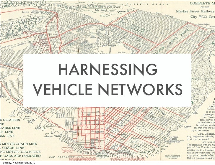 HARNESSING                       VEHICLE NETWORKSTuesday, November 23, 2010