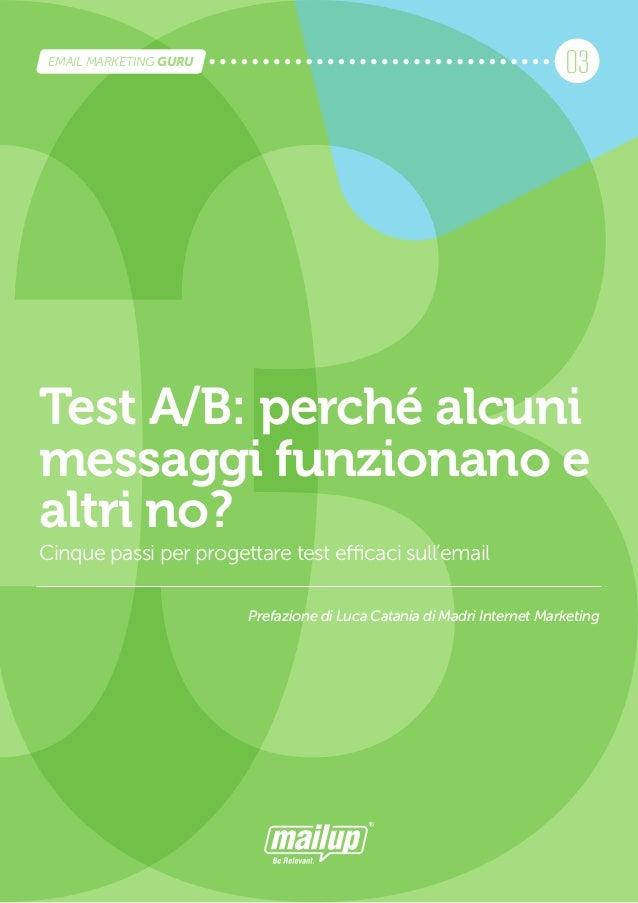 Test A/B: perché alcuni messaggi funzionano e altri no?                1 EMAIL MARKETING GURU                             ...
