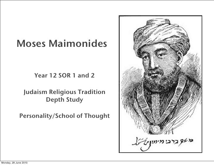 Moses Maimonides                          Year 12 SOR 1 and 2                   Judaism Religious Tradition               ...