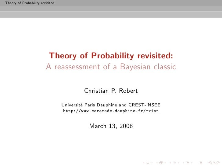 Theory of Probability revisited                               Theory of Probability revisited:                          A ...