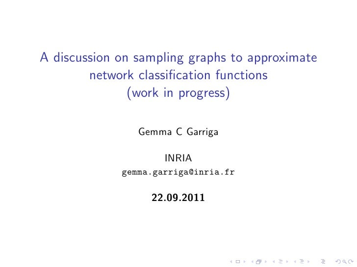 A discussion on sampling graphs to approximate network classification functions