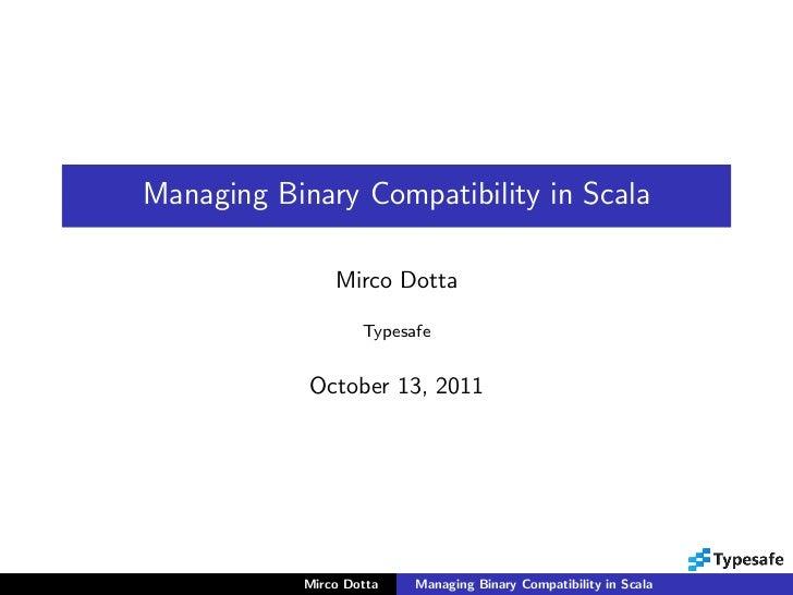 Managing Binary Compatibility in Scala (Scala Lift Off 2011)
