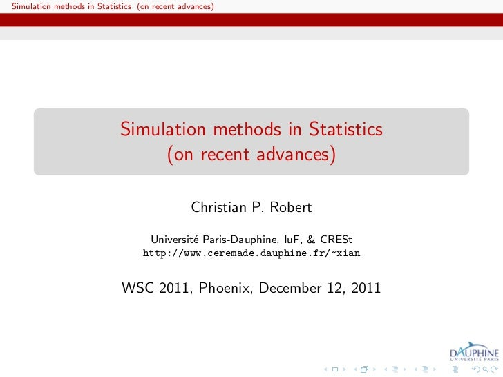WSC 2011, advanced tutorial on simulation in Statistics
