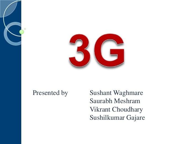 Presented by   Sushant Waghmare               Saurabh Meshram               Vikrant Choudhary               Sushilkumar Ga...