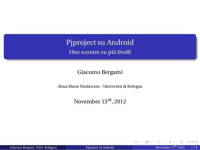 Pjproject su Android                                       Uno scontro su più livelli                                     ...