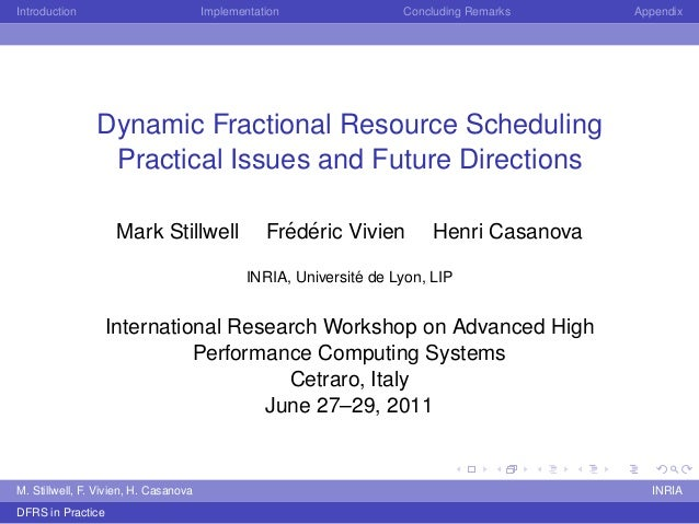 Dynamic Fractional Resource Scheduling Practical Issues and Future Directions -- 2011, Cetraro