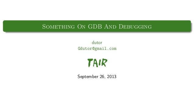 Debugger Principle Overview & GDB Tricks