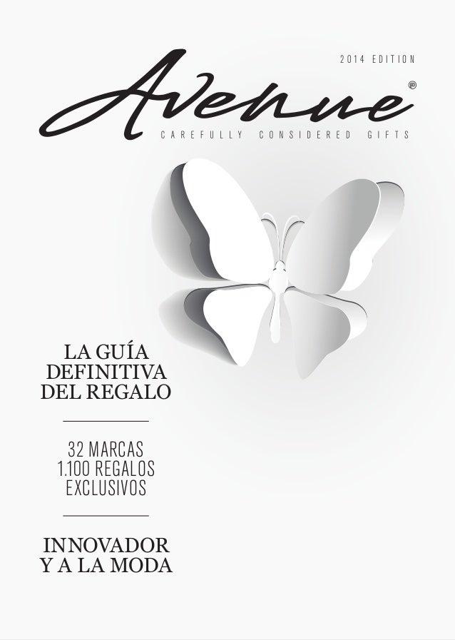2014 EDITION  LA GUÍA DEFINITIVA DEL REGALO  32 MARCAS 1.100 REGALOS EXCLUSIVOS INNOVADOR Y A LA MODA