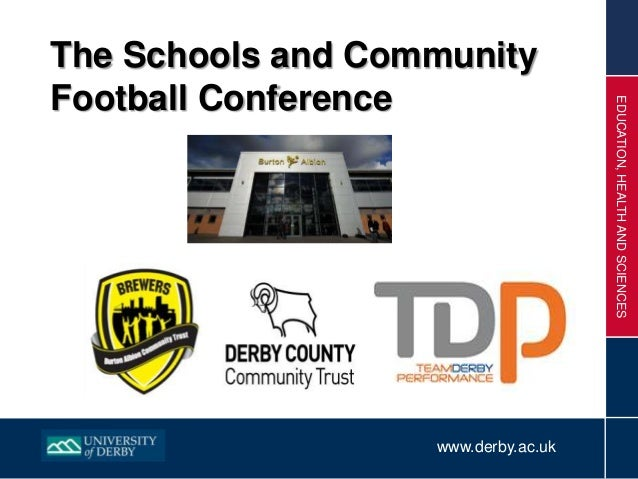 www.derby.ac.ukEDUCATION,HEALTHANDSCIENCESThe Schools and CommunityFootball Conference
