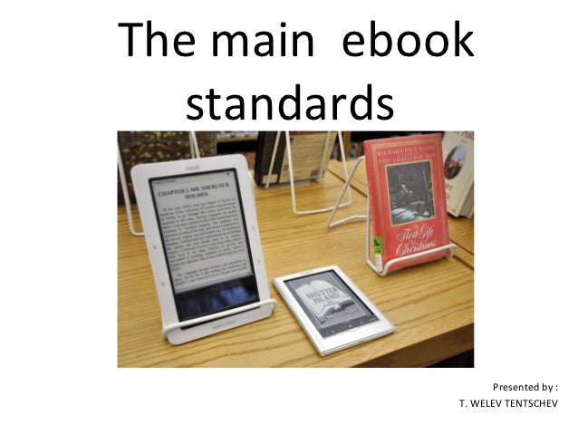 The main ebook   standards                    Presented by :             T. WELEV TENTSCHEV