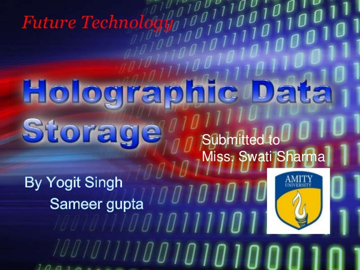 Future Technology                    Submitted to                    Miss. Swati Sharma