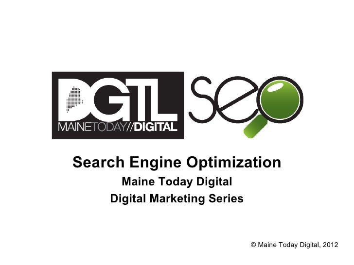 Search Engine Optimization      Maine Today Digital    Digital Marketing Series                               © Maine Toda...