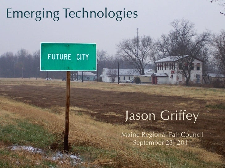 Emerging Technologies                   Jason Griffey                  Maine Regional Fall Council                     Sep...
