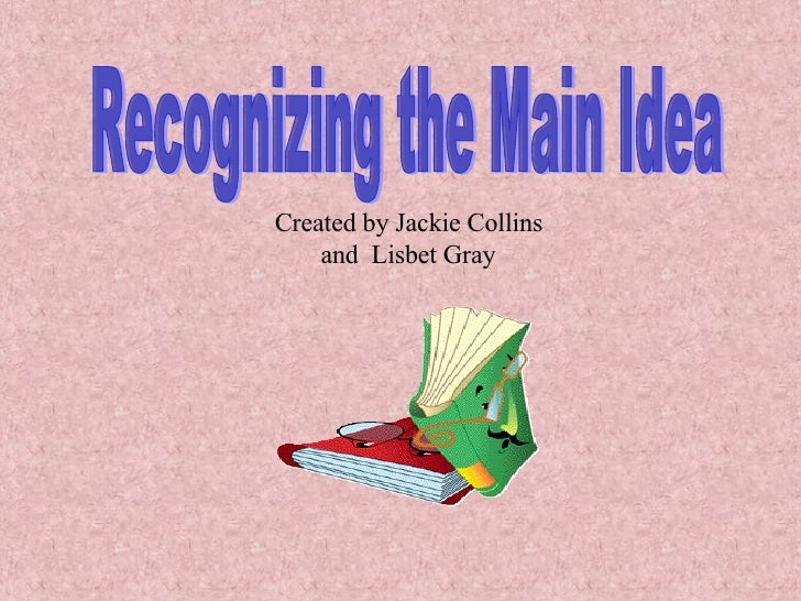 Recognizing the Main Idea Created by Jackie Collins and  Lisbet Gray
