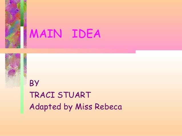 MAIN IDEABYTRACI STUARTAdapted by Miss Rebeca