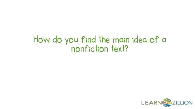 How do you find the main idea of a         nonfiction text?