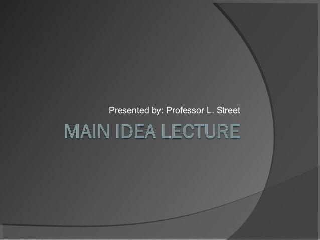 Presented by: Professor L. Street