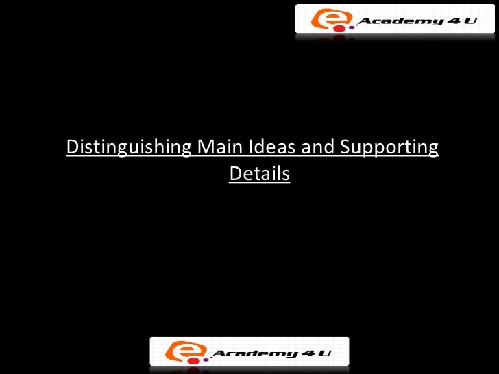 Main ideas and supporting details