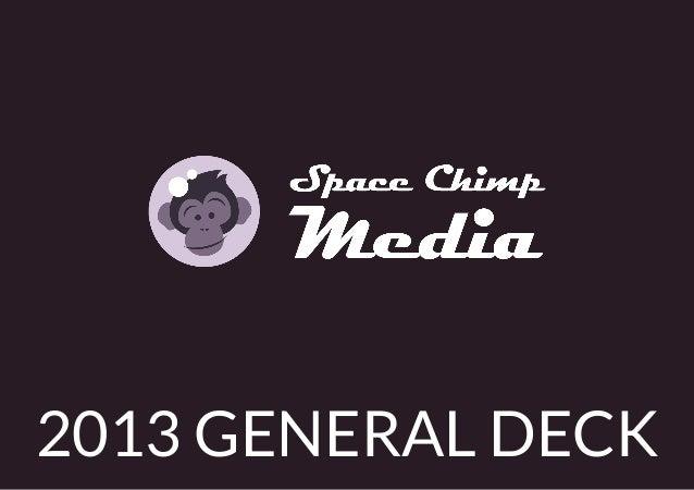 Space Chimp Media - 2013 Deck
