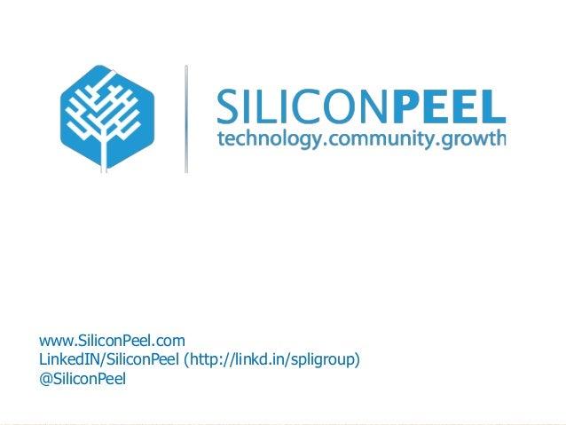 www.SiliconPeel.com LinkedIN/SiliconPeel (http://linkd.in/spligroup) @SiliconPeel