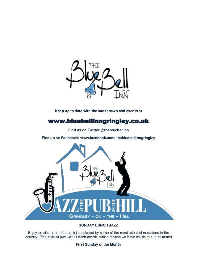 Keep up to date with the latest news and events at  www.bluebellinngringley.co.uk Find us on Twitter @thebluebellinn Find ...