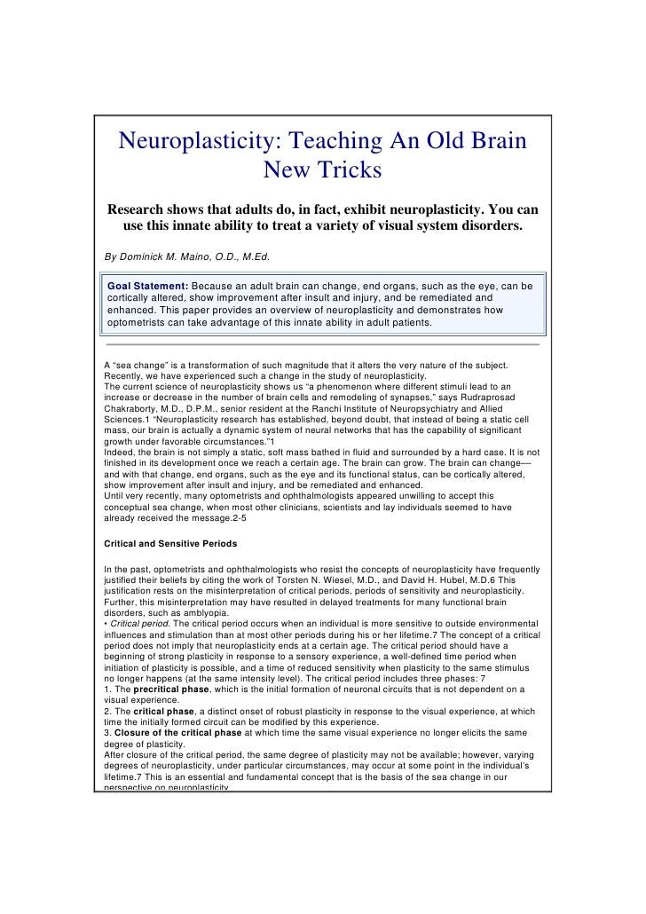 Neuroplasticity: Teaching An Old Brain                  New Tricks Research shows that adults do, in fact, exhibit neuropl...