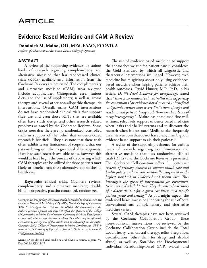 ArticleEvidence Based Medicine and CAM: A ReviewDominick M. Maino, OD, MEd, FAAO, FCOVD-AProfessor of Pediatrics/Binocular...
